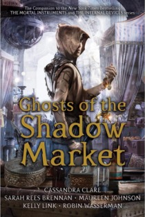 Ghosts of the Shadow Market Book Cassandra Clare