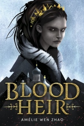 The Blood Heir Amelie Wen Zhao
