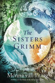 The Sisters Grimm by Manna van Praag Book Review